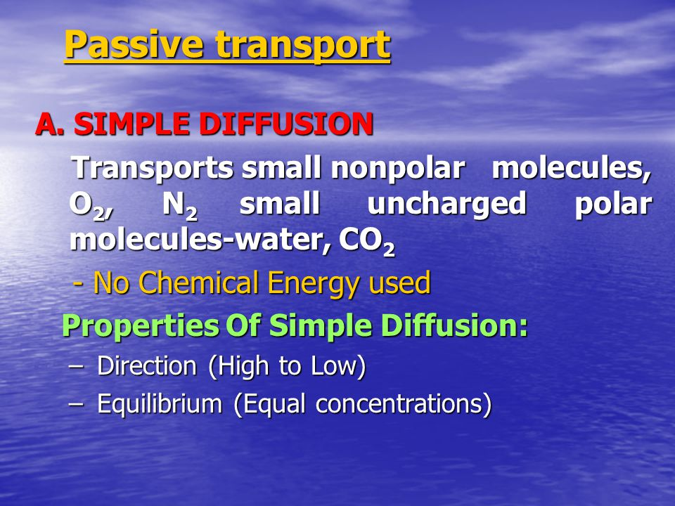 TRANSPORT OF SUBSTANCES THROUGH THE CELL MEMBRANE 1.