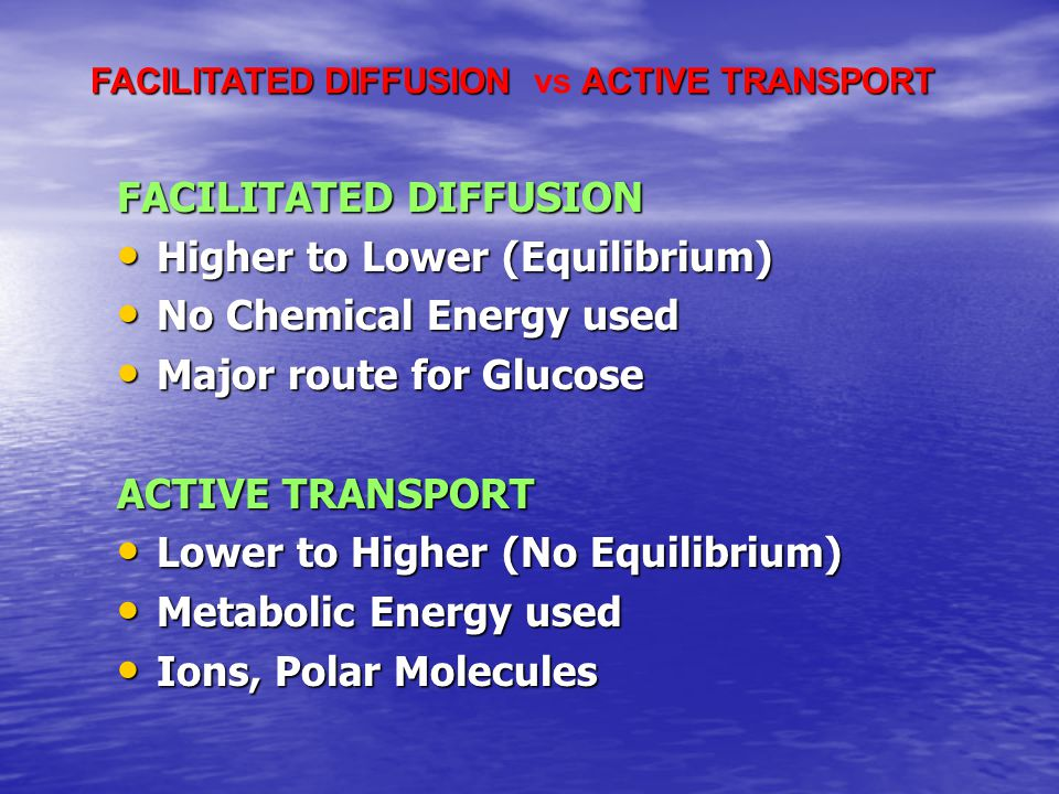 B. FACILIATED DIFFUSION Faster than simple diffusion and occurs via ion channels and carrier proteins. Ions and large polar molecules are transported.