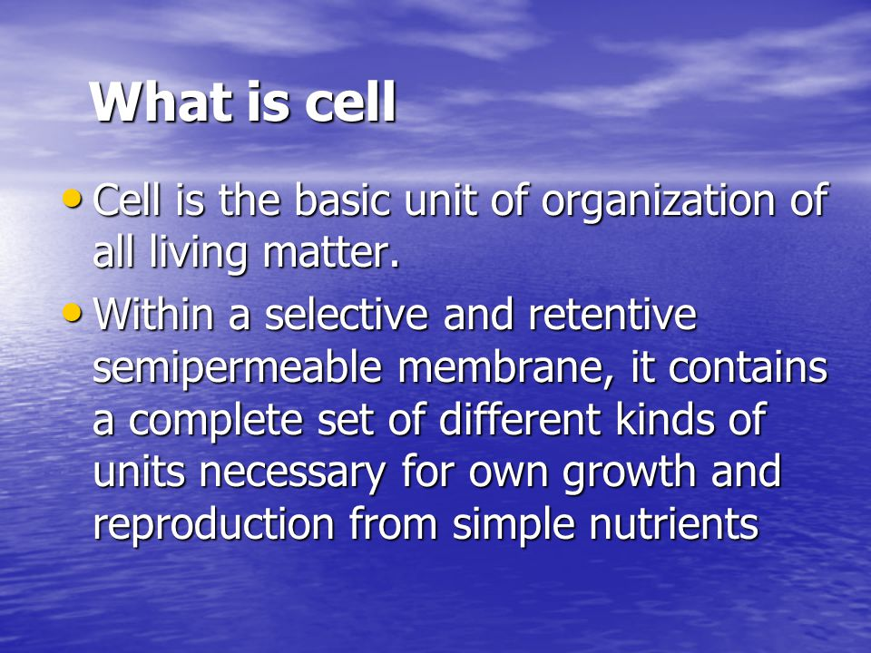What is Cell? Cell is the structural and functional unit of living organisms.