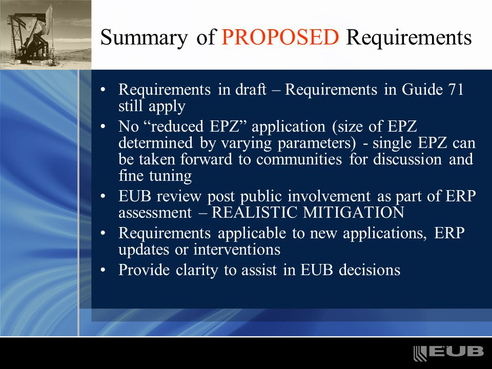 "19 Summary of PROPOSED Requirements Requirements in draft – Requirements in Guide 71 still apply No ""reduced EPZ"" application (size of EPZ determined"