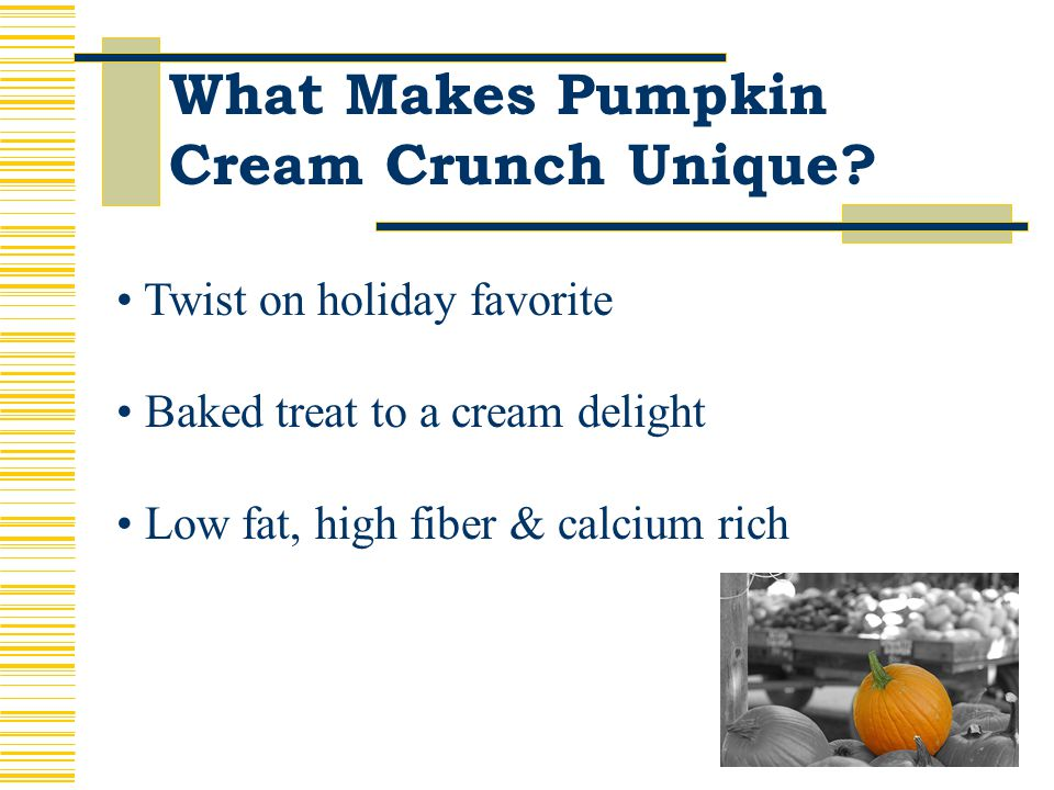 What Makes Pumpkin Cream Crunch Unique.