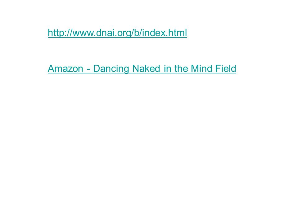 http://www.dnai.org/b/index.html Amazon - Dancing Naked in the Mind Field