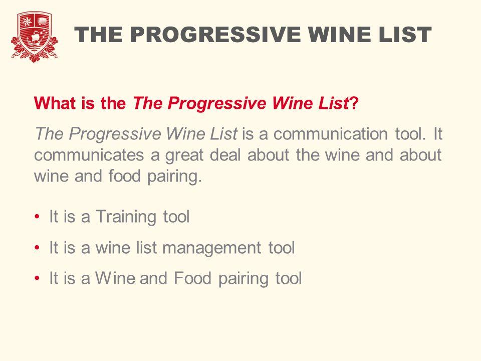 THE PROGRESSIVE WINE LIST What is the The Progressive Wine List.