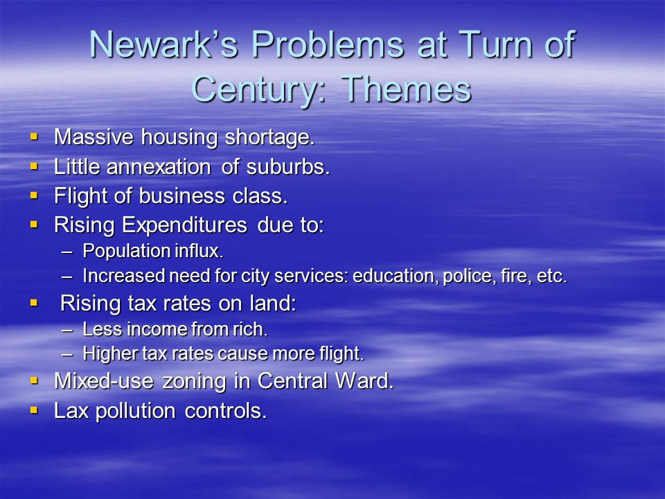 Newark's Problems at Turn of Century: Themes  Massive housing shortage.