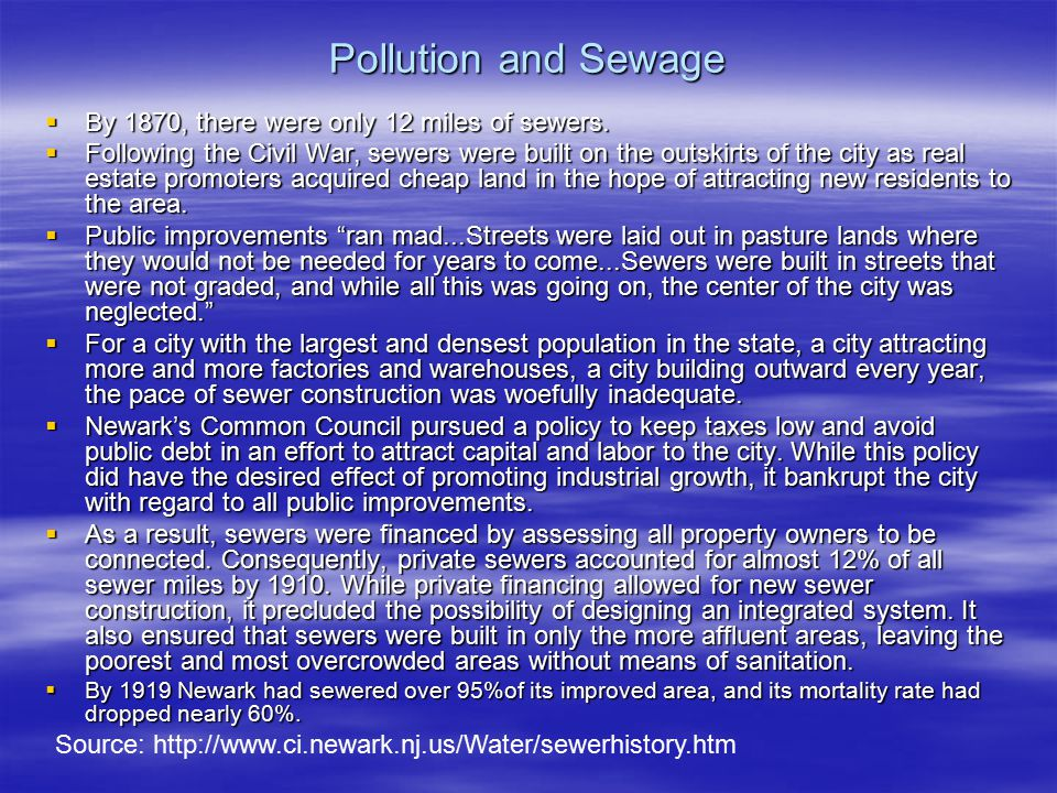 Pollution and Sewage  By 1870, there were only 12 miles of sewers.