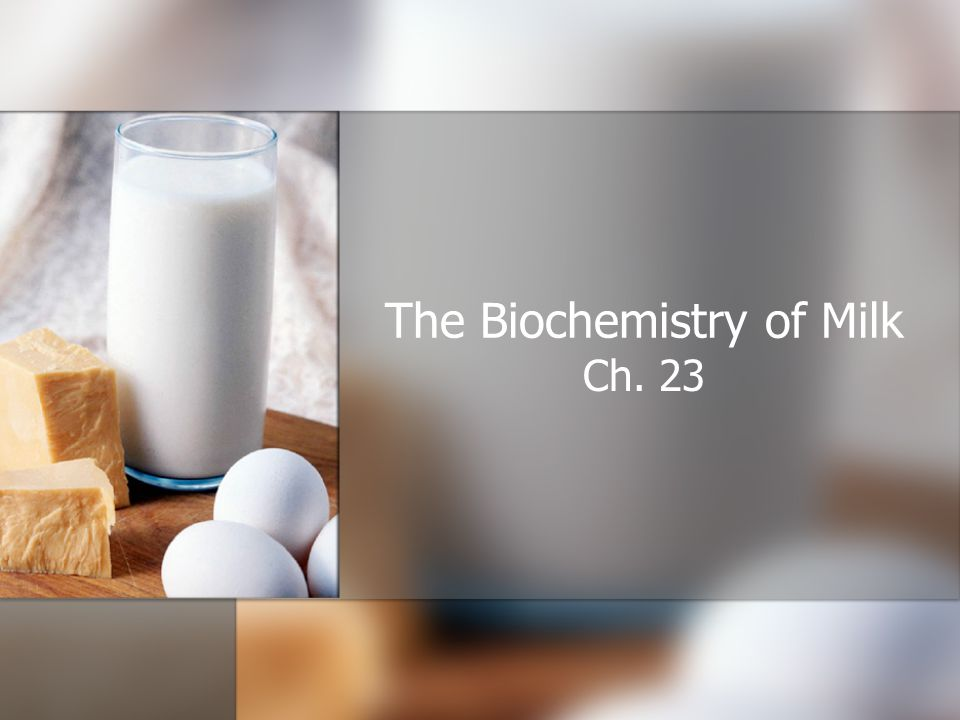The Biochemistry of Milk Ch. 23