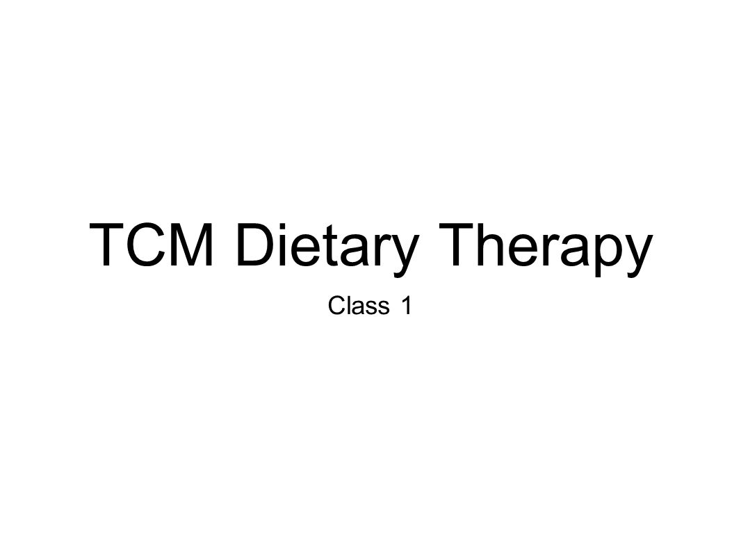 TCM Dietary Therapy Class 1