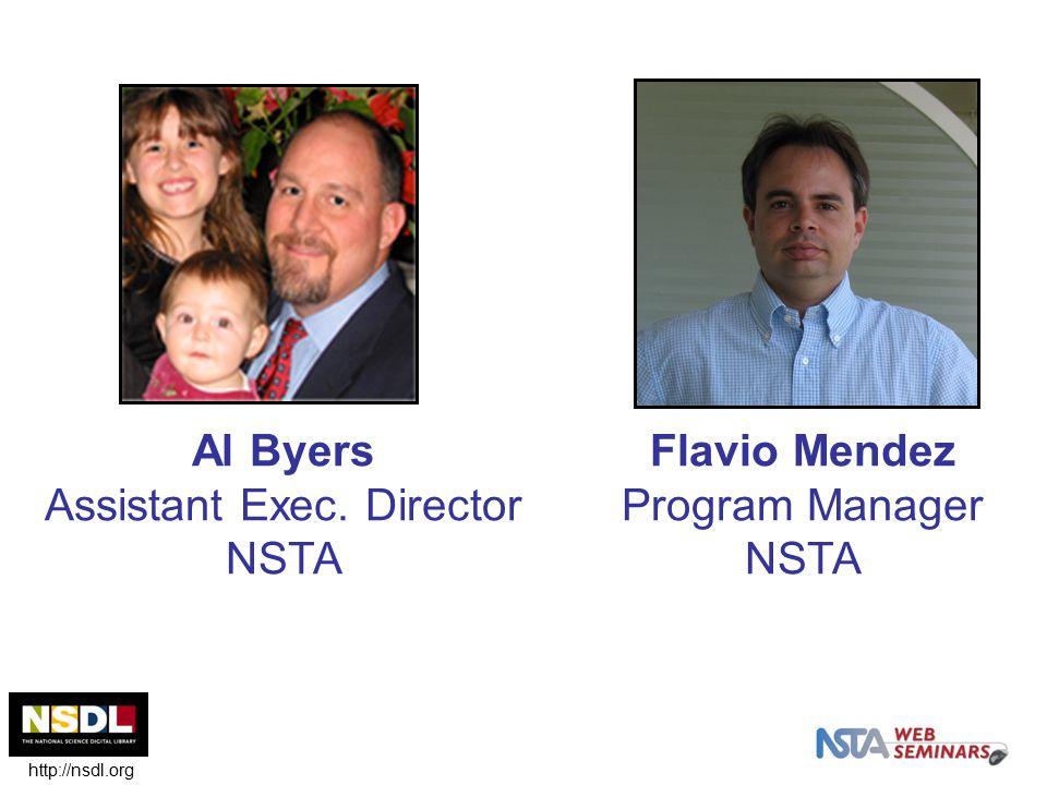 Al Byers Assistant Exec. Director NSTA Flavio Mendez Program Manager NSTA http://nsdl.org