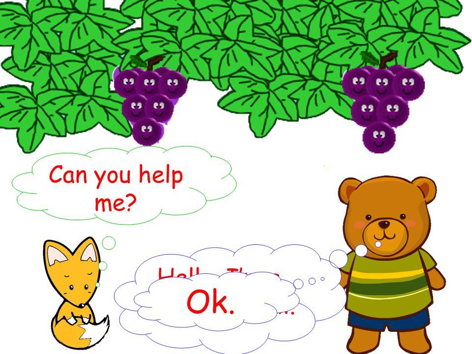 Hello. I'm a bear. I'm tall. Can you help me Ok.