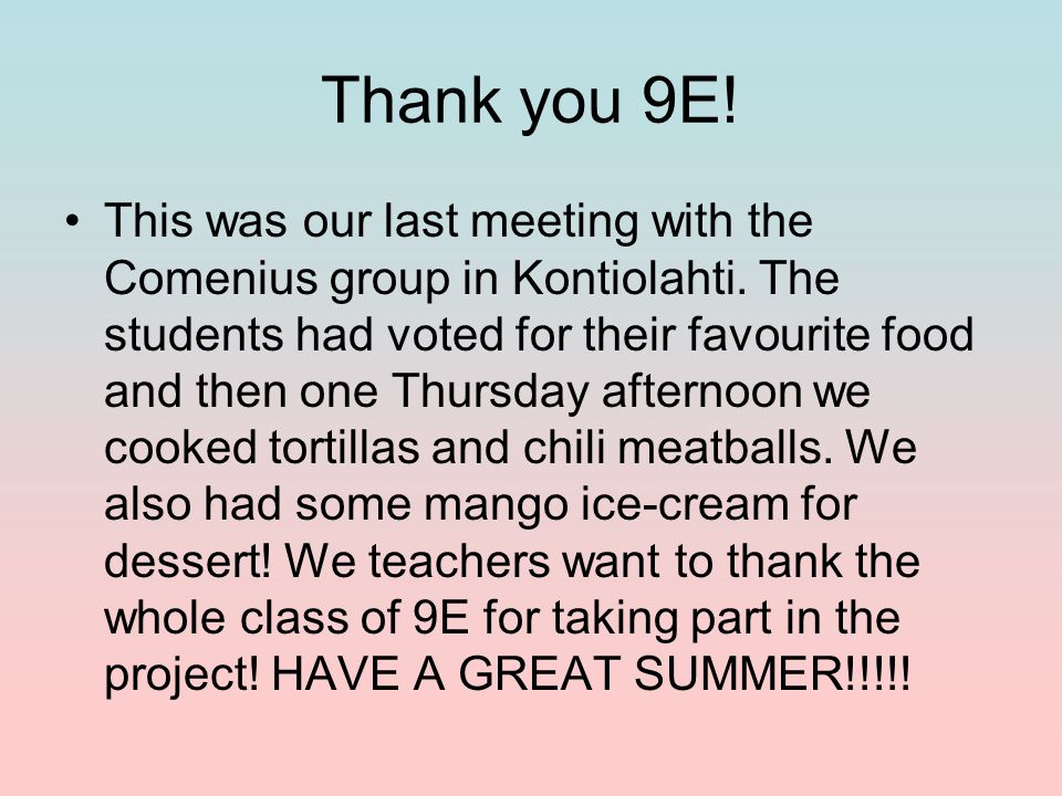 Thank you 9E. This was our last meeting with the Comenius group in Kontiolahti.