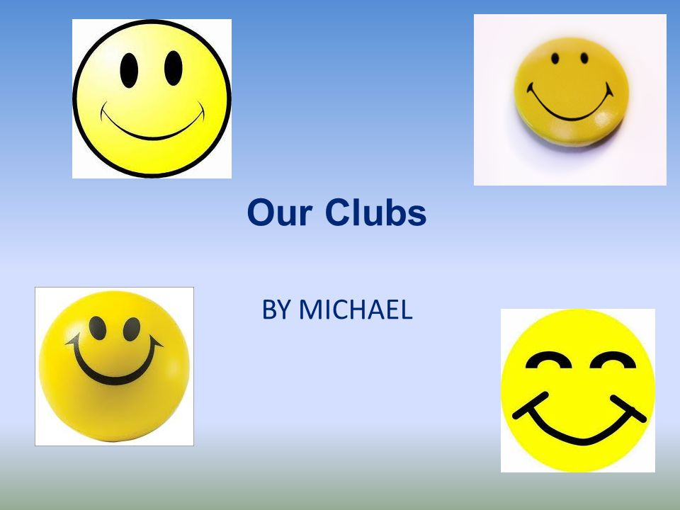 Our Clubs BY MICHAEL