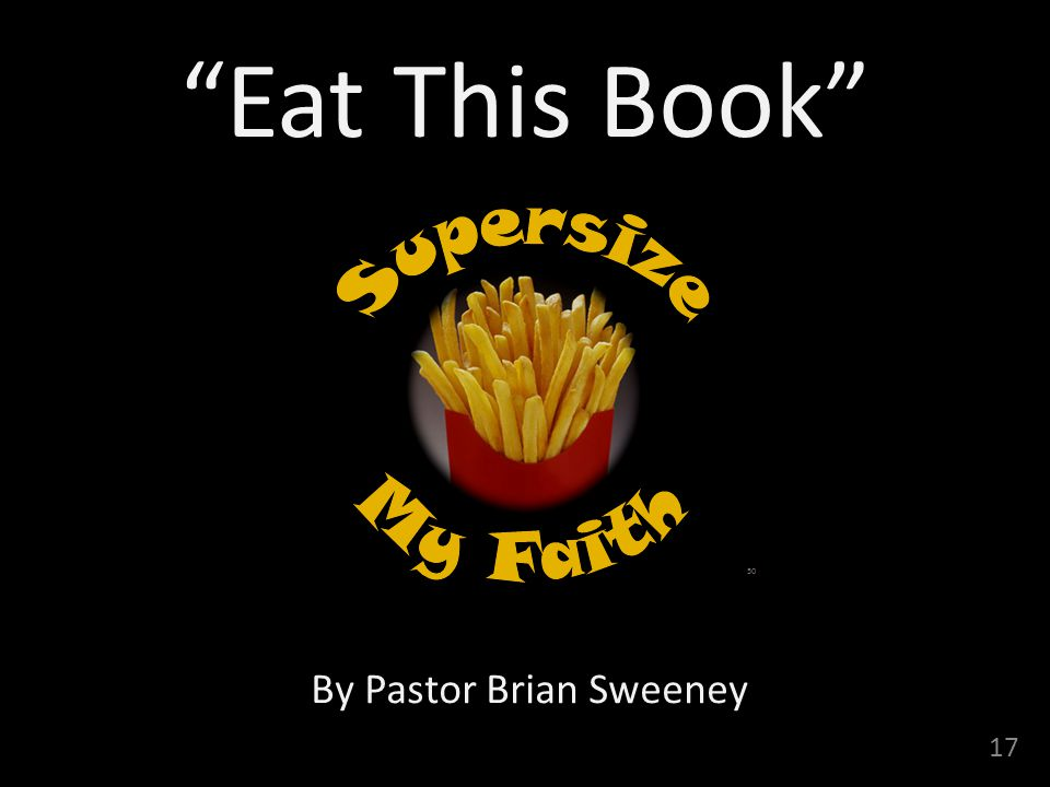 17 Eat This Book By Pastor Brian Sweeney