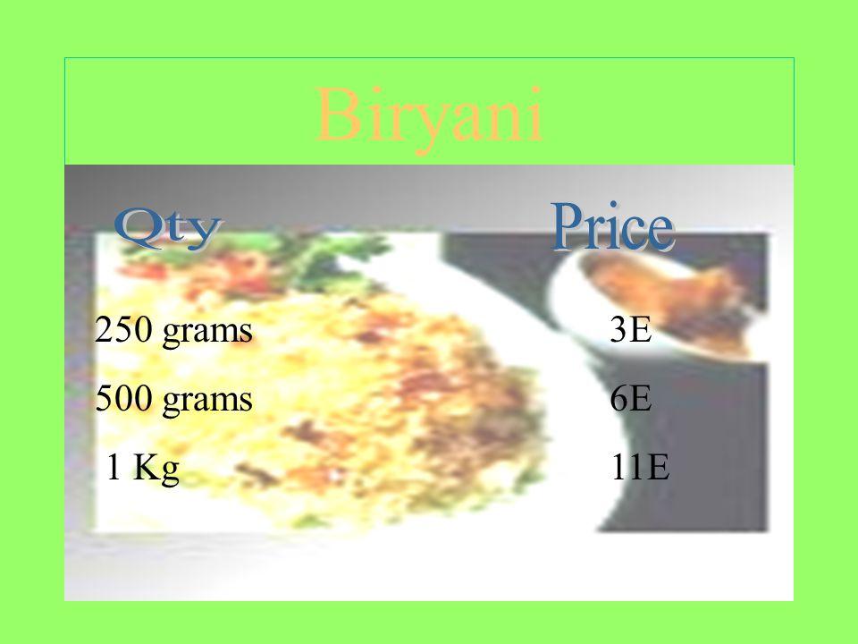 Biryani 250 grams3E 500 grams6E 1 Kg11E