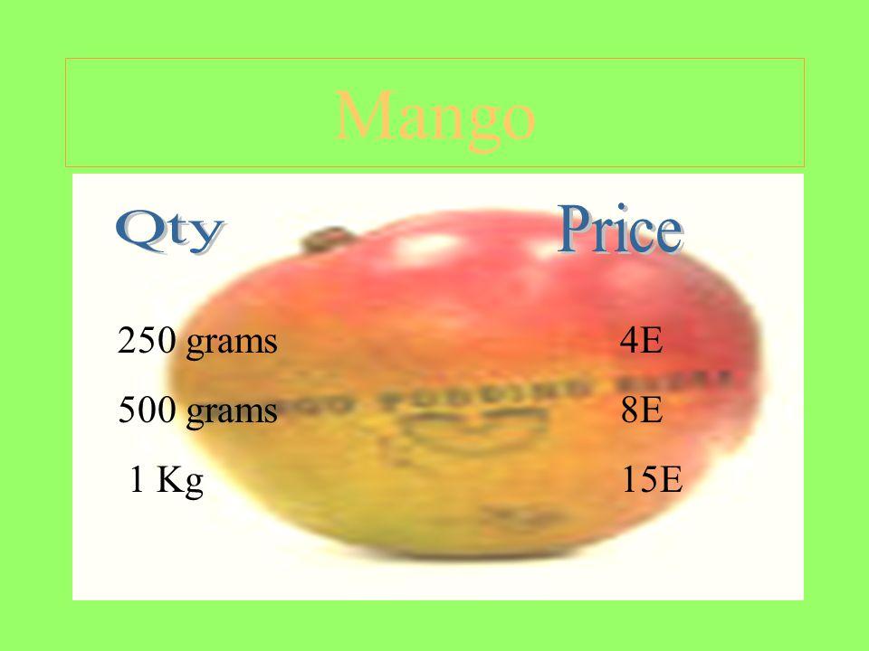 Mango 250 grams 4E 500 grams 8E 1 Kg 15E