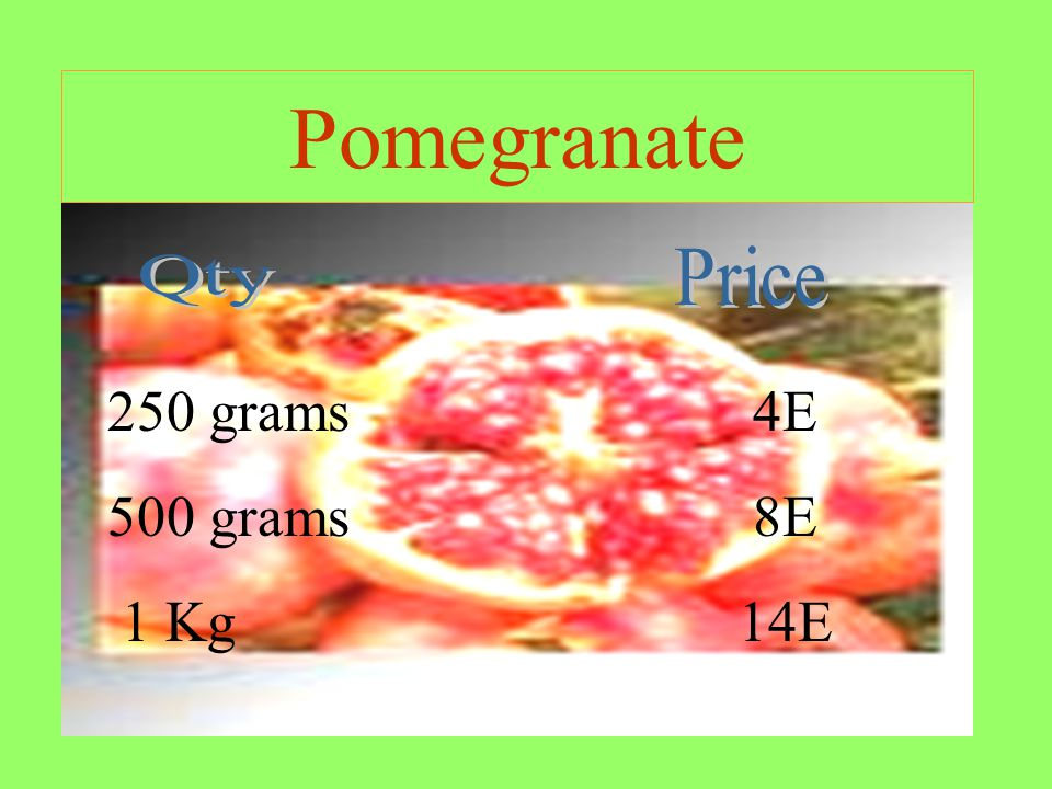 Pomegranate 250 grams 4E 500 grams 8E 1 Kg14E