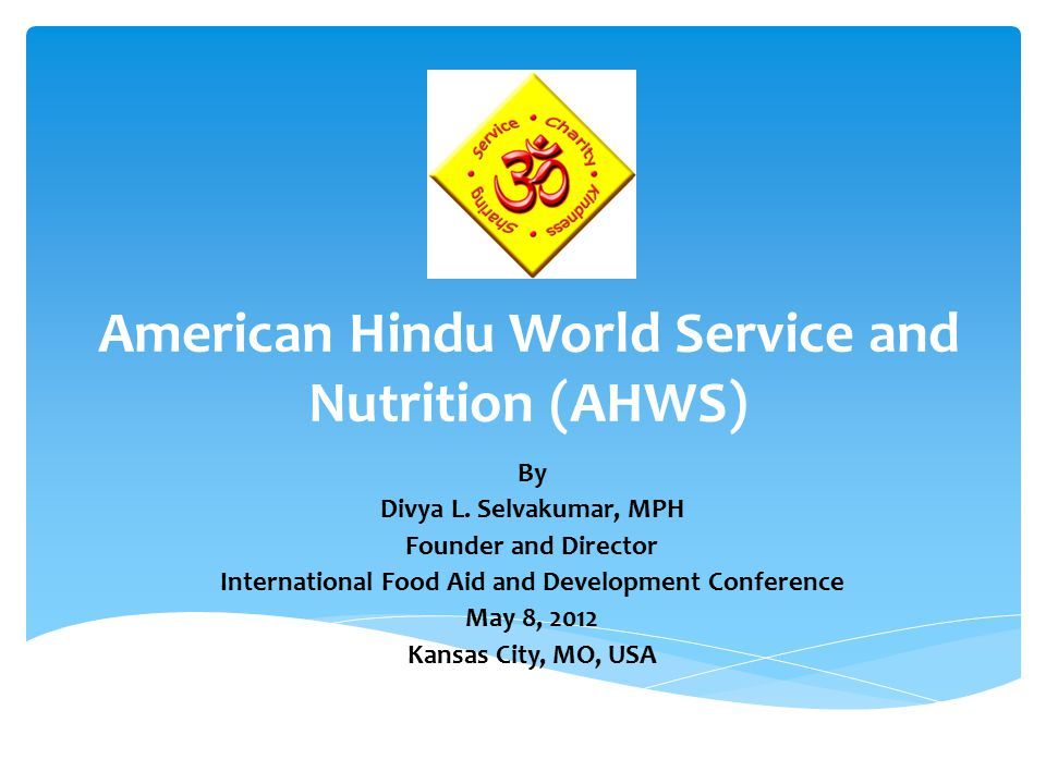 American Hindu World Service and Nutrition (AHWS) By Divya L.