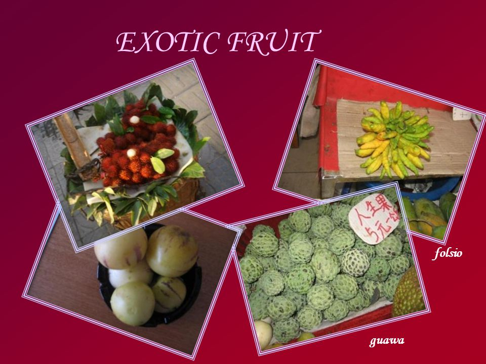 EXOTIC FRUIT folsio guawa