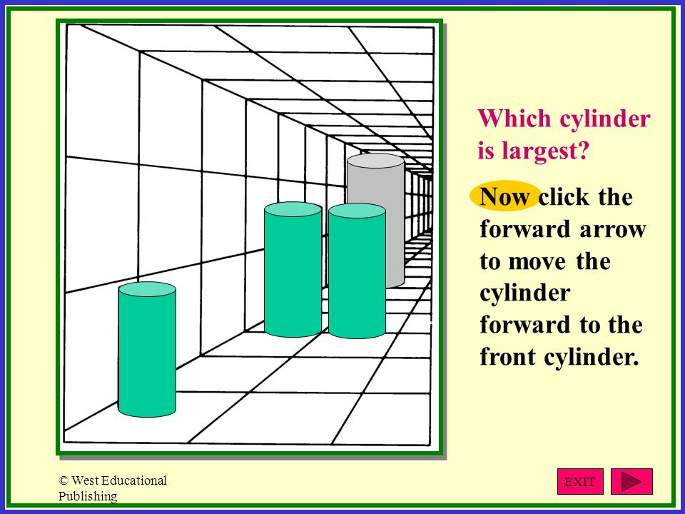 © West Educational Publishing Which cylinder is largest.
