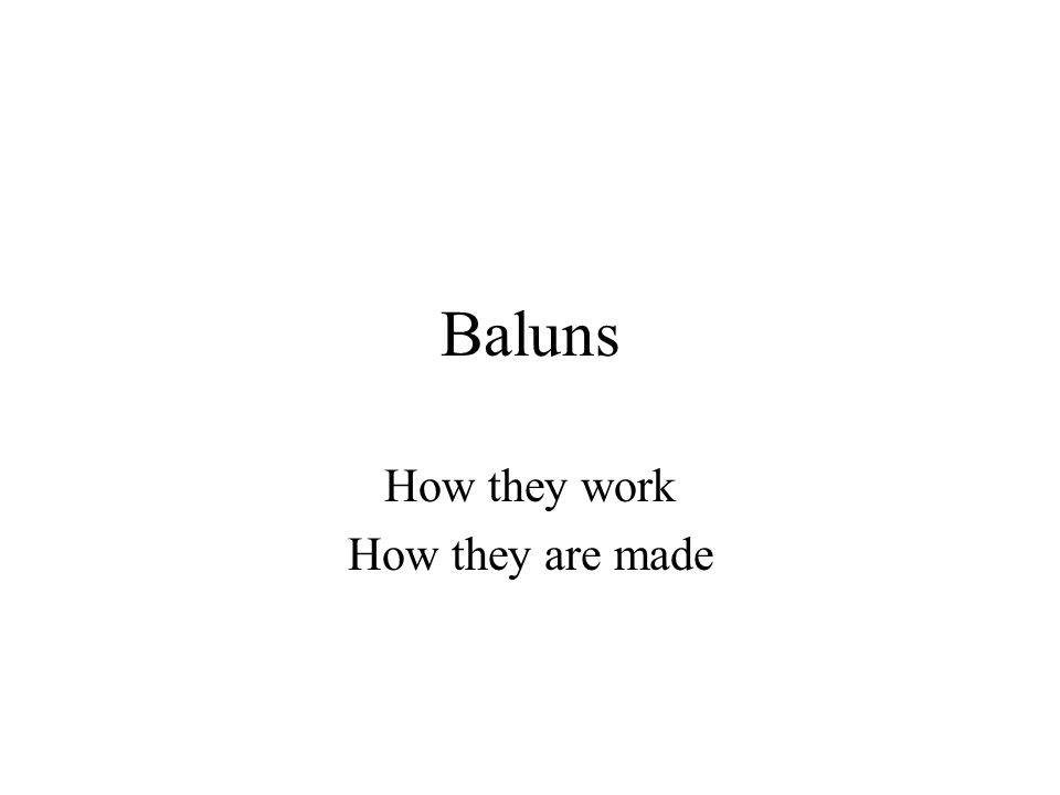What is a balun.