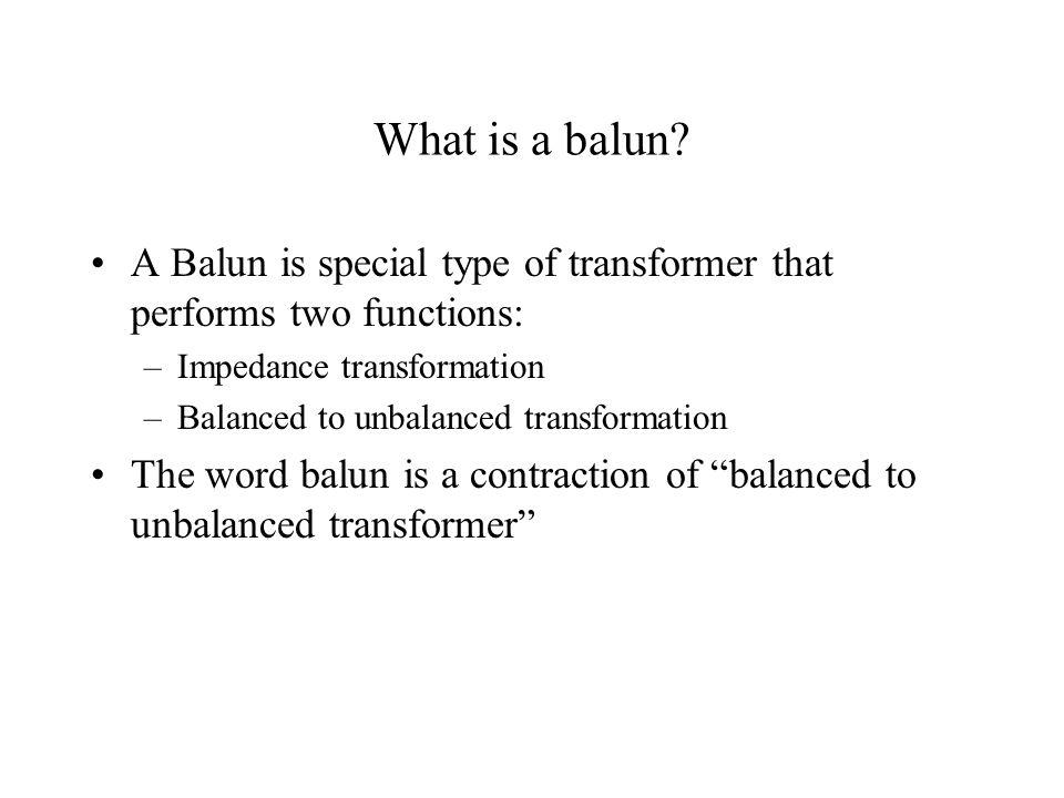 Why do we need a balun.