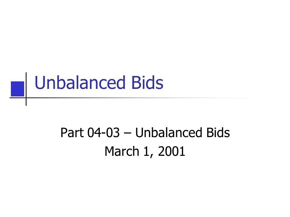 Unbalanced Bids Part 04-03 – Unbalanced Bids March 1, 2001