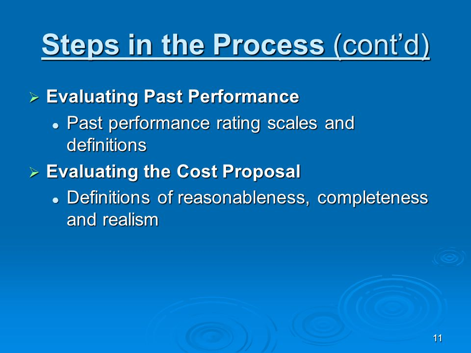11 Steps in the Process (cont'd)  Evaluating Past Performance Past performance rating scales and definitions Past performance rating scales and defin