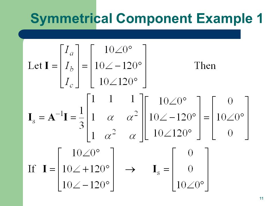 11 Symmetrical Component Example 1