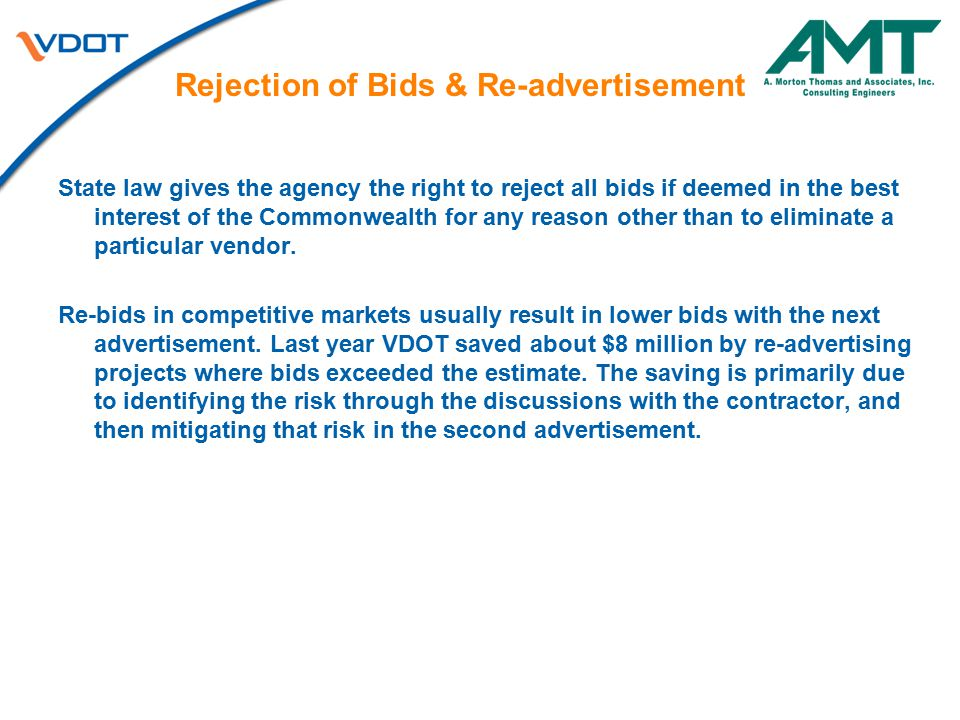 Rejection of Bids & Re-advertisement State law gives the agency the right to reject all bids if deemed in the best interest of the Commonwealth for an
