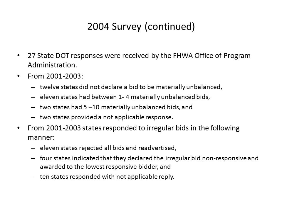 2004 Survey (continued) 27 State DOT responses were received by the FHWA Office of Program Administration. From 2001-2003: – twelve states did not dec