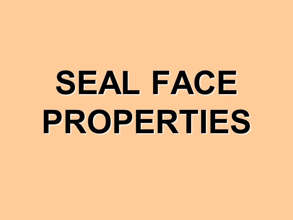 SEAL FACE PROPERTIES