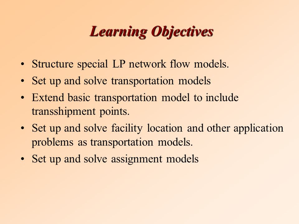 transportation transshipment and assignment models and assignment  2 learning objectives