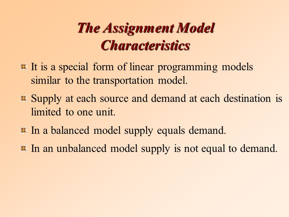It is a special form of linear programming models similar to the transportation model.