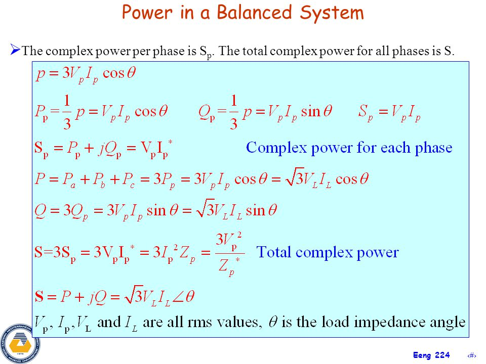 24 Eeng 224 Power in a Balanced System  The complex power per phase is S p. The total complex power for all phases is S.