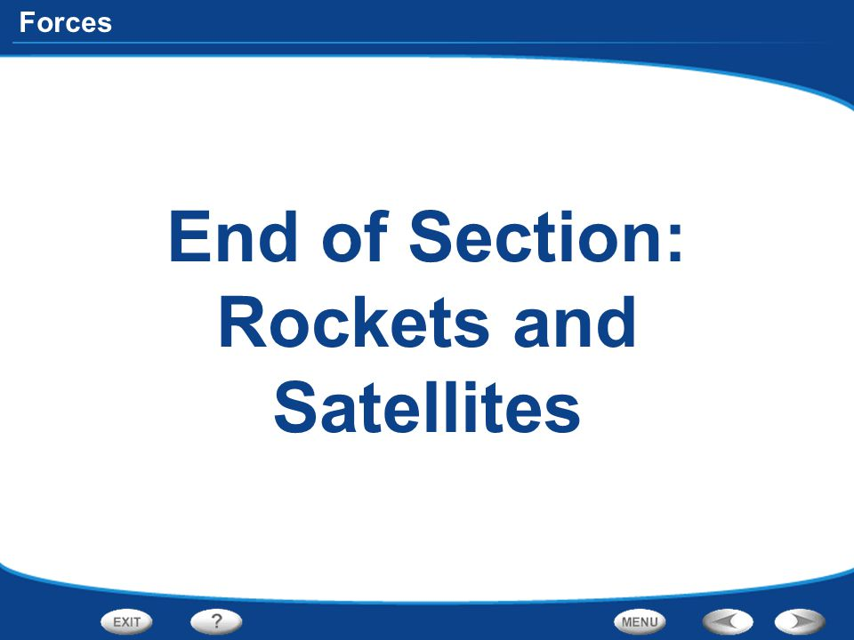 Forces End of Section: Rockets and Satellites