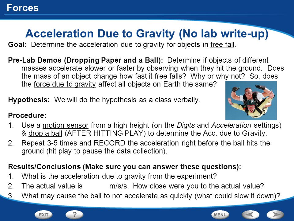 Forces Acceleration Due to Gravity (No lab write-up) Goal: Determine the acceleration due to gravity for objects in free fall. Pre-Lab Demos (Dropping