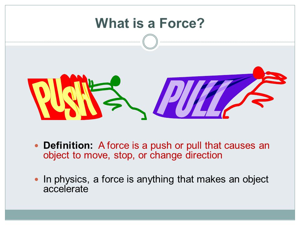 Balanced and Unbalanced Forces Forces occur in pairs and they can be either balanced or unbalanced.