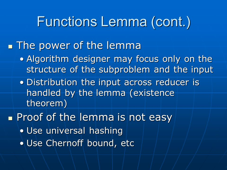 Functions Lemma (cont.) The power of the lemma The power of the lemma Algorithm designer may focus only on the structure of the subproblem and the inp