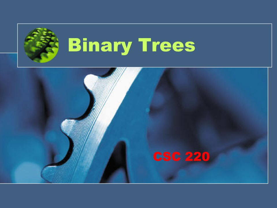 Is a binary tree ADT.What are tree behaviors. Do they look familiar to other DS.