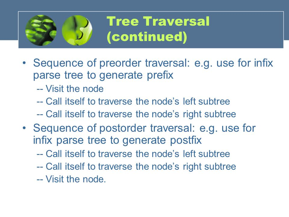 Tree Traversal (continued) Sequence of preorder traversal: e.g.