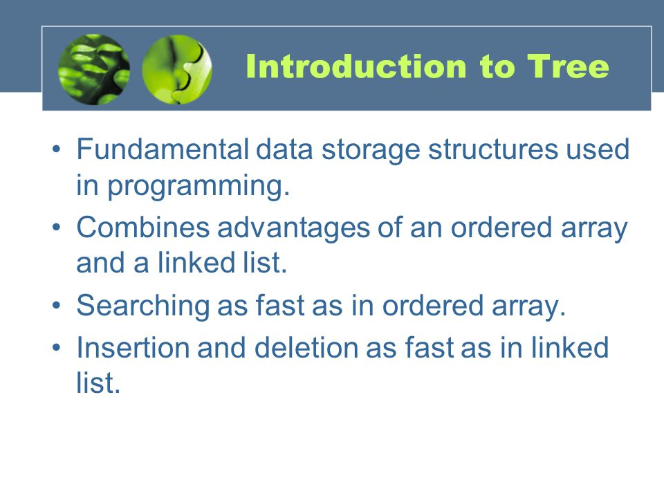 Introduction to Tree Fundamental data storage structures used in programming.