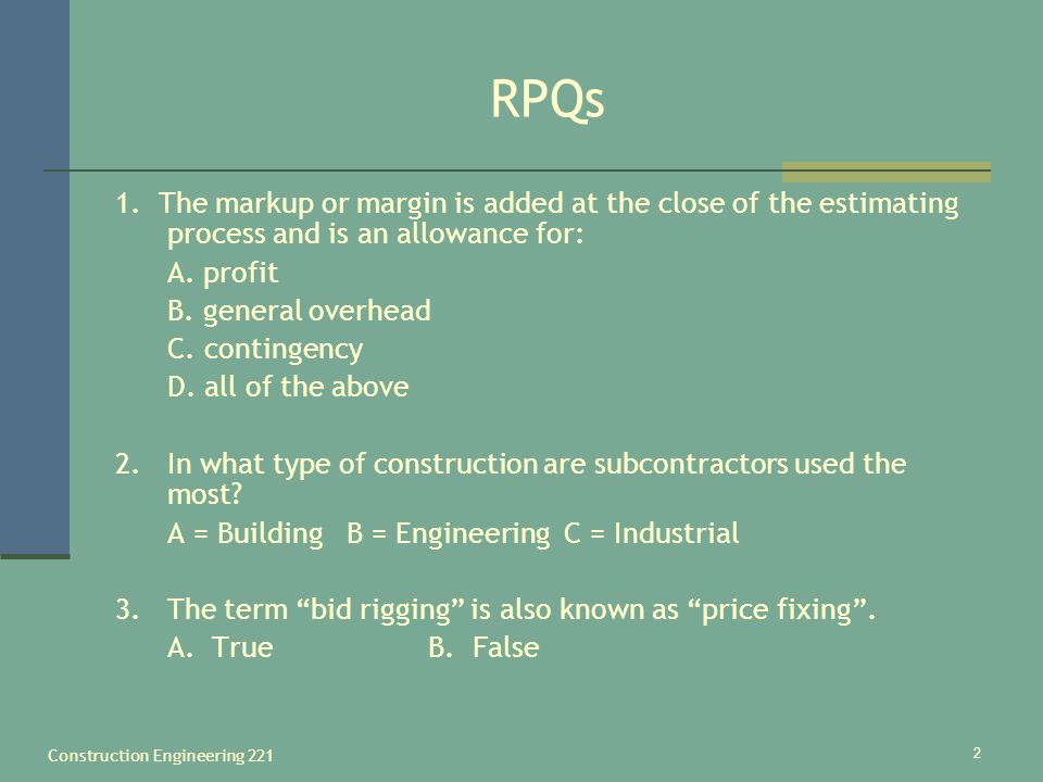 Construction Engineering 221 3 RPQ Answers 1.