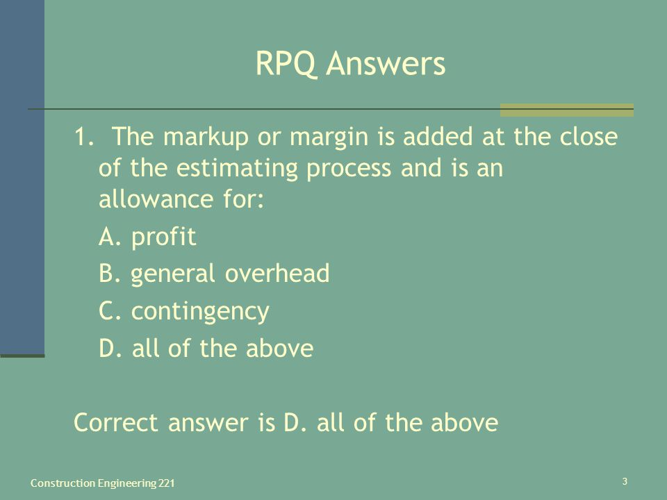 Construction Engineering 221 4 RPQ Answers 2.In what type of construction are subcontractors used the most.