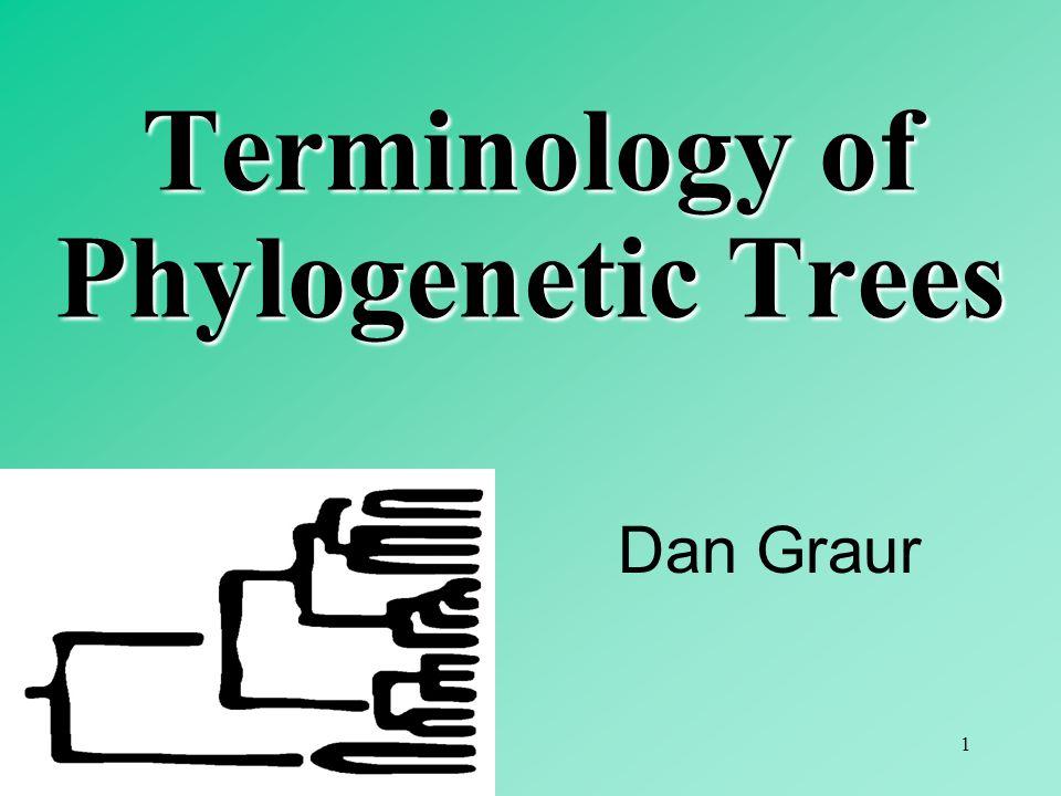 1 Dan Graur Terminology of Phylogenetic Trees