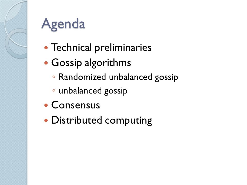 Technical preliminaries The system is synchronous There are n processors, each with unique integer name in interval {1,..,n}.
