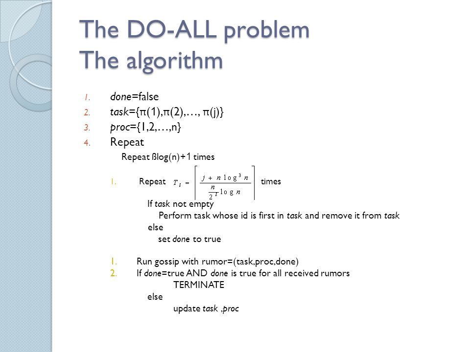 The DO-ALL problem The algorithm 1. done=false 2.