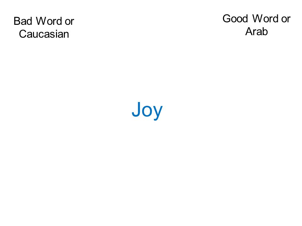 Bad Word or Caucasian Good Word or Arab Joy