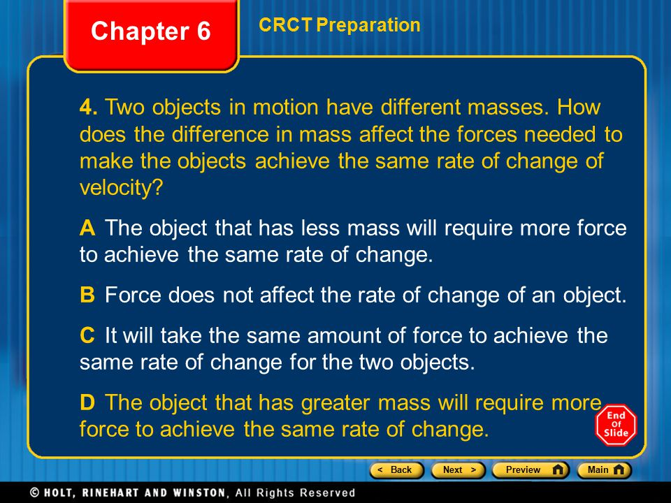 < BackNext >PreviewMain Chapter 6 CRCT Preparation 4.Two objects in motion have different masses.