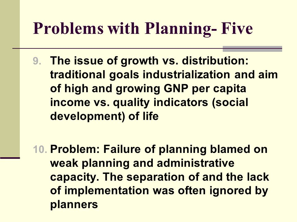 Problems with Planning- Five 9. The issue of growth vs.