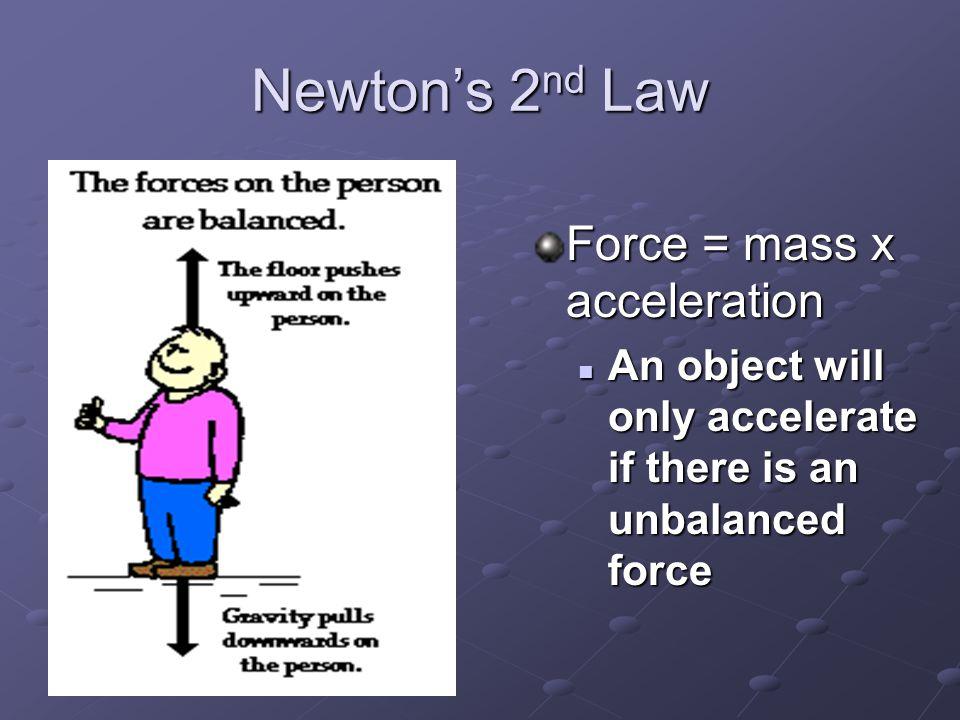 Newton's 2 nd Law F A = 1000 kg x 0.05 m/s/s F A = F B = 2000 kg x 0.05 m/s/s F B =