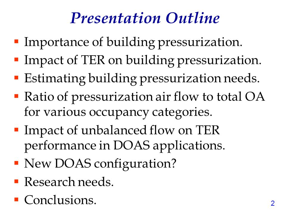 3 Is building pressurization important. Yes or no.